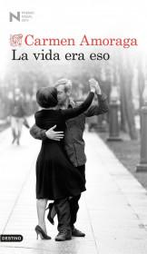 portada_la-vida-era-eso_carmen-amoraga_201505260949.jpg