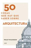 50-cosas-que-hay-que-saber-sobre-arquitectura_9788434417441.jpg