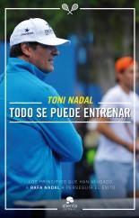 portada_todo-se-puede-entrenar_toni-nadal-homar_201503050842.jpg