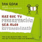 portada_haz-que-tu-presentacion-sea-algo-extraordinario_dan-roam_201412241339.jpg