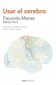 198038_portada_usar-el-cerebro_facundo-francisco-manes_201601111213.jpg
