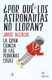 198956_portada_por-que-los-astronautas-no-lloran_jorge-alcalde_201503250933.jpg