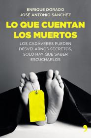 198966_portada_lo-que-cuentan-los-muertos_enrique-dorado_201504291350.jpg