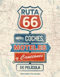 Ruta 66. Coches, moteles y canciones de película