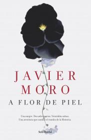 portada_a-flor-de-piel_javier-moro_201505261338.jpg
