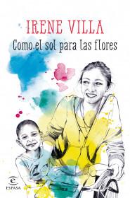 portada_como-el-sol-para-las-flores_irene-villa_201508061043.jpg
