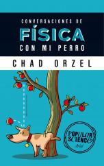 portada_conversaciones-de-fisica-con-mi-perro_chad-orzel_201503280220.jpg