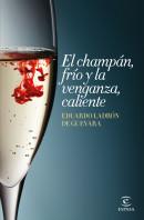 portada_el-champan-frio-y-la-venganza-caliente_eduardo-ladron-de-guevara_201505211349.jpg