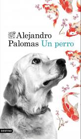 208483_portada_un-perro_alejandro-palomas_201510231120.jpg