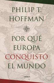 208516_portada_por-que-europa-conquisto-el-mundo_philip-t-hoffman_201511010025.jpg