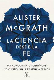 208521_portada_la-ciencia-desde-la-fe_alister-mcgrath_201512041222.jpg
