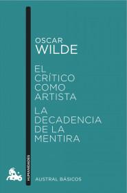 portada_el-critico-como-artista-la-decadencia-de-la-mentira_oscar-wilde_201511270925.jpg