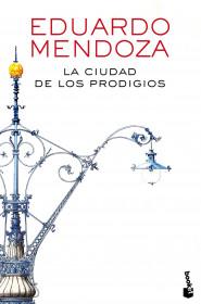 portada_la-ciudad-de-los-prodigios_eduardo-mendoza_201601111057.jpg