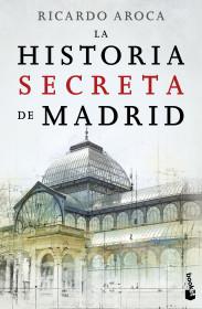 portada_la-historia-secreta-de-madrid_ricardo-aroca_201512241745.jpg