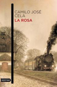 portada_la-rosa_camilo-jose-cela_201601251258.jpg