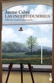 portada_las-incertidumbres_jaume-cabre_201512241712.jpg