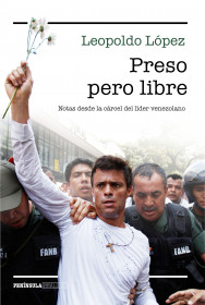portada_preso-pero-libre_leopoldo-lopez_201512110224.jpg