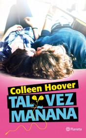 portada_tal-vez-manana_colleen-hoover_201511231556.jpg