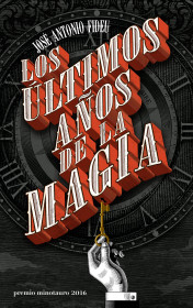 Los últimos años de la magia - Premio Minotauro 2016
