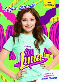 Soy Luna Sigue Girando Disney Planeta De Libros