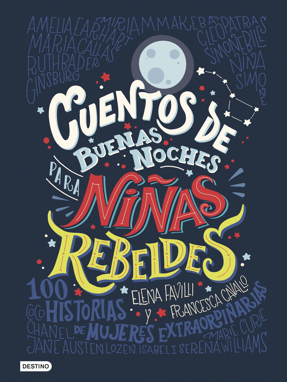 https://static9planetadelibroscom.cdnstatics.com/usuaris/libros/fotos/254/original/portada_cuentos-de-buenas-noches-para-ninas-rebeldes_elena-favilli_201706011239.jpg