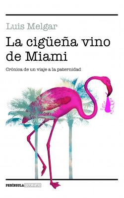 La cigüeña vino de Miami
