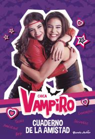 Chica Vampiro. Cuaderno de la amistad