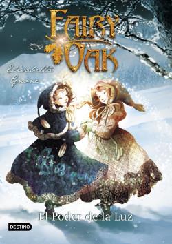 Fairy Oak 3. El Poder de la Luz