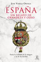 España. Un relato de grandeza y odio