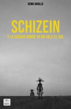 Leer Gratis Schizein y la ciudad donde ya no sale el sol de Gema Vadillo