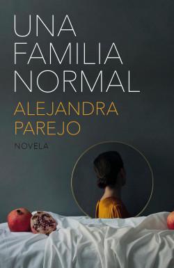 Leer Gratis Una familia normal de Alejandra Parejo