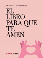 El libro para que te amen