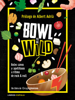 Bowl to be wild