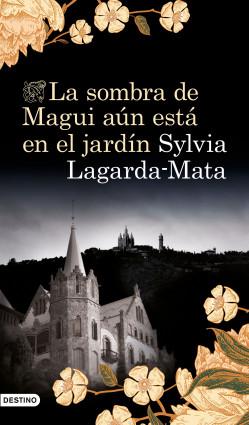 La sombra de Magui aún está en el jardín de Sylvia Lagarda Mata
