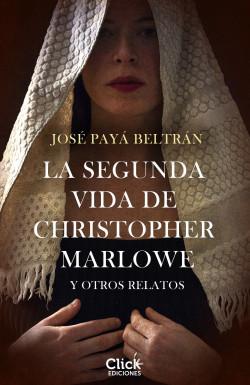 La segunda vida de Christopher Marlowe y otros relatos