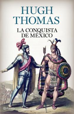 portada_la-conquista-de-mexico_hugh-thomas_201505211320.jpg
