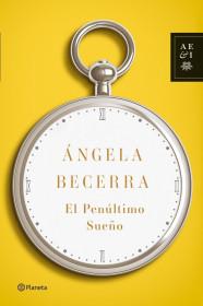 portada_el-penultimo-sueno_angela-becerra_201505261212.jpg