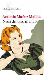 portada_nada-del-otro-mundo_antonio-munoz-molina_201505260912.jpg