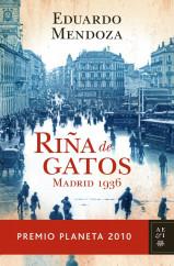 portada_rina-de-gatos-madrid-1936_eduardo-mendoza_201505261014.jpg