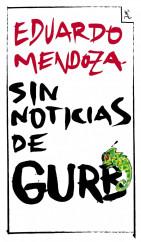portada_sin-noticias-de-gurb-ed-conmemorativa_eduardo-mendoza_201505261014.jpg