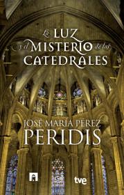 la-luz-y-el-misterio-de-las-catedrales_9788467007831.jpg