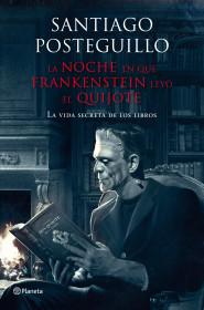 la-noche-en-que-frankenstein-leyo-el-quijote_9788408009610.jpg