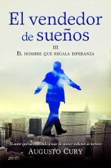 portada_el-vendedor-de-suenos-iii-el-hombre-que-regala-esperanza_augusto-cury_201505260923.jpg