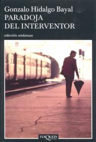 portada_paradoja-del-interventor_gonzalo-hidalgo-bayal_201602020937.jpg