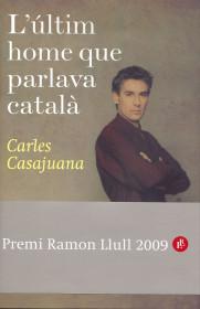 portada_el-ultimo-hombre-que-hablaba-catalan_carles-casajuana_201505260940.jpg