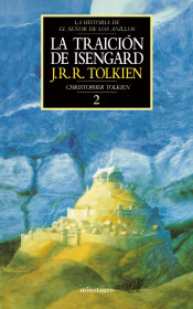 La traición de Isengard. Historia de El Señor de los Anillos, II