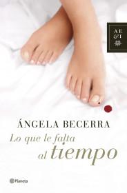 portada_lo-que-le-falta-al-tiempo_angela-becerra_201505261212.jpg