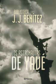 portada_los-astronautas-de-yave_j-j-benitez_201505211326.jpg