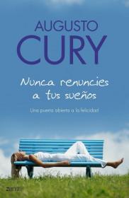 portada_nunca-renuncies-a-tus-suenos_augusto-cury_201505260922.jpg