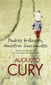 portada_padres-brillantes-maestros-fascinantes_augusto-cury_201505260925.jpg